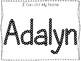 20 No Prep Adalyn Name Tracing and Activities. Non-editable. Preschool-KDG Handw