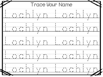 20 No Prep Lochlyn Name Tracing and Activities. Non-editable. Daycare Handwrit