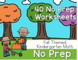 40 No Prep Worksheets - Kindergarten Fall Themed Math - October, November