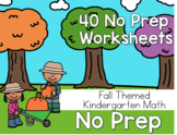 40 No Prep Worksheets - Kindergarten Fall Themed Math - Oc