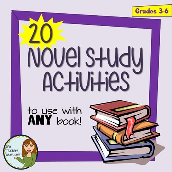 20 Novel Study Activities to use with ANY NOVEL for Intermediate Grades!