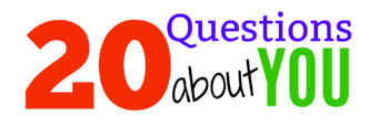20 Questions About YOU!  Getting to Know You Activity