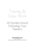 20 Quotes About Following Your Passions Tracing and Copy W