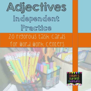 20 Rigorous Adjective Task Cards for Word Work Centers, Small Group Print and Go