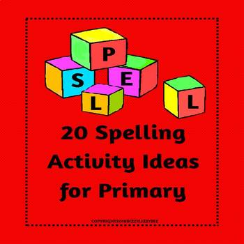 20 Spelling  Activity Ideas for Primary
