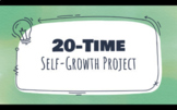 20-Time Self-Growth Project- Project-based learning