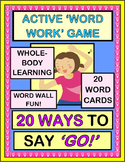 """20 Ways To Say 'GO!'"" -- Active Word Work Game with Word Wall Cards"