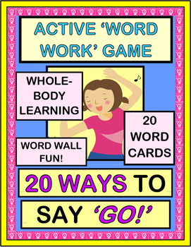 """""""20 Ways To Say 'GO!'"""" -- Active Word Work Game with Word"""