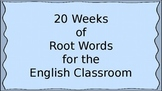 20 Weeks of Root Words for the English Classroom