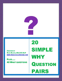 20 Why Question Picture Pairs and 40 Related What Questions