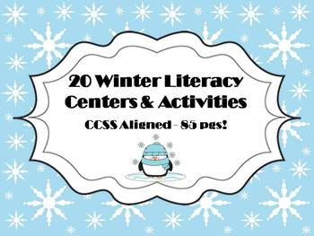 20 Winter Literacy Centers & Activities CCSS Aligned - 85 pgs!