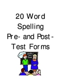 20 Word Spelling Pre/Posttest Forms + Dictation