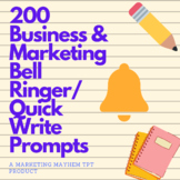 200 Business and Marketing Bellringer/Quick Write Prompts