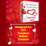 200+ Valentine Graphixs for TPT Sellers / Teachers / Creators