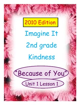 2010 Edition Imagine It Grade 2 Unit 1 Lesson 1 Because of You Pack