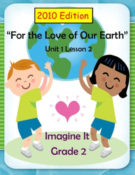 2010 Edition Imagine It Grade 2 Unit 1 Lesson 2 For the Love of our Earth Pack