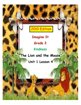 2010 Edition Imagine It Grade 2 Unit 1 Lesson 4 The Lion and the Mouse Pack