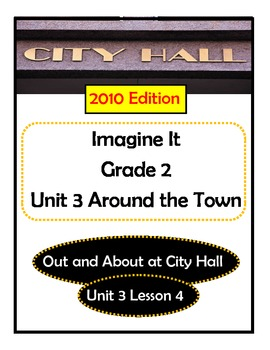 2010 Edition Imagine It Grade 2 Unit 3 Lesson 4 Out and About at City Hall Pack
