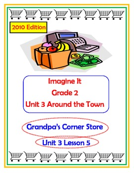 2010 Edition Imagine It Grade 2 Unit 3 Lesson 5 Grandpa's Corner Store Pack