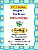2010 Edition Imagine It Grade 2 Unit 5 Courage Spelling Activities