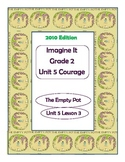 2010 Edition Imagine It Grade 2 Unit 5 Lesson 3 The Empty Pot Pack