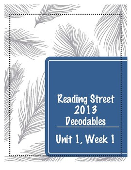2013 Reading Street: Unit 1, Week 1 Decodables and Story