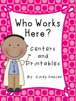 Reading Street, Who Works Here? Centers and Printables For