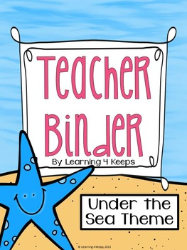 2016-2017 Teacher Binder {Under the Sea} Includes Customizable Pages!