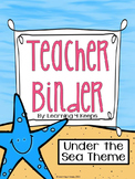 2016-2017 Teacher Binder {Under the Sea} Includes Customiz