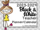 2017-2018 Teacher Planner/Calendar {B&W} {EDITABLE}