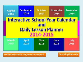 2014 - 2015 Interactive School Year Calendar and Daily Lesson Planner (PPT)
