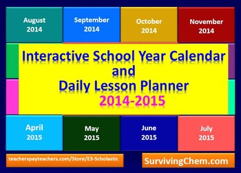 2014 - 2015 Interactive School Year Calendar and Daily Lesson Planner (Excel)