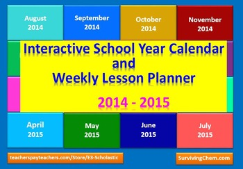 2014 - 2015 Interactive School Year Calendar and Weekly Lesson Planner (Excel)