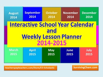 2014 - 2015 Interactive School Year Calendar and Weekly Le