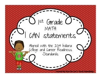 """2014 Indiana Standards  """"I can"""" statements for 1st Grade Math"""