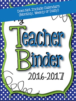 2016-2017 Blue, White and Lime Teacher Binder - Everything Minus the Calendars!