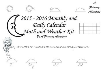 2015-2016 Monthly and Daily Calendar Math and Weather Kit