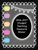 2016-2017 Student Teaching Resource Binder
