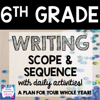 2016 - 2017 6th Grade Writing Scope & Sequence w/Daily Act
