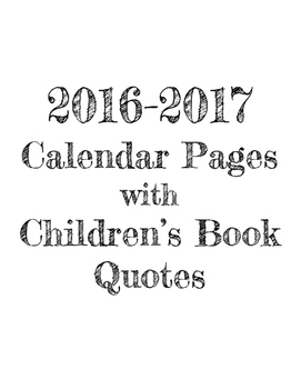 2016-2017 Calendar Pages with Children's Book Quotes
