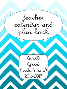 2016-2017 Chevron Teacher Plan Book and Calendar