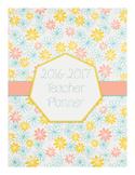 2016-2017 Floral Teacher Planner