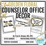 2017 - 2018 School Counselor Office Decor (Golden Floral)