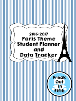 2016-2017 Student Planner and Data Tracker (Paris Theme)