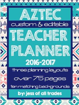 2016-2017 Aztec Teacher Planner- Editable