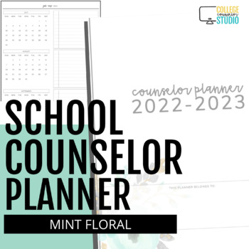 2018 - 2019 Ultimate School Counselor Planner (Minted Floral Theme)