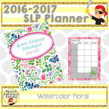 2016-2017 Watercolor SLP Planner: Monthly and Weekly (Floral)