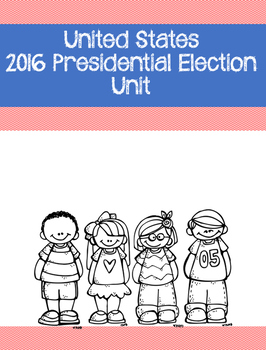 2016 United States Presidential Election Unit
