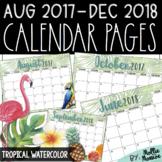 2017-2018 Calendar Pages: Tropical Watercolor