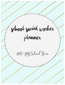 2017-2018 School Social Worker Planner - Mint & Gold
